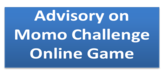 Advisory on Momo Challenge Online Game