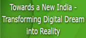 Towards a New India - Transforming Digital Dream into Reality