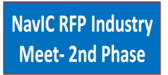 NavIC RFP Industry Meet- 2nd Phase